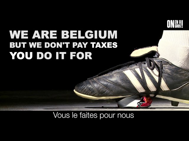 ON EN A GROS ! #6 // WE ARE BELGIUM, BUT WE DON'T PAY TAXES !