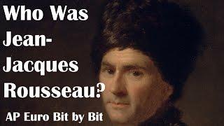 Who Was Rousseau? AP Euro Bit by Bit #27