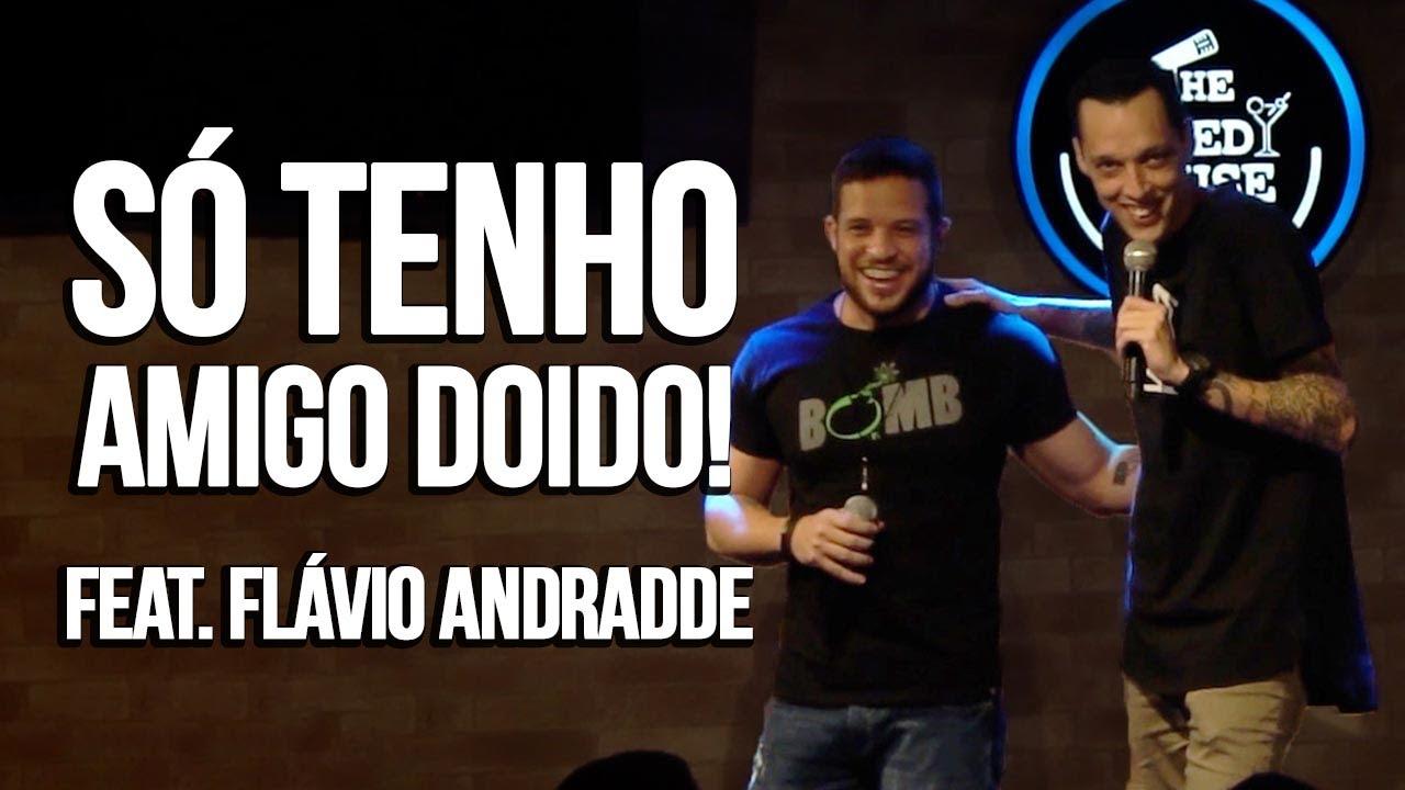 MEUS AMIGOS SÃO LOUCOS! Feat. FLÁVIO ANDRADDE - NIL AGRA - STAND UP COMEDY