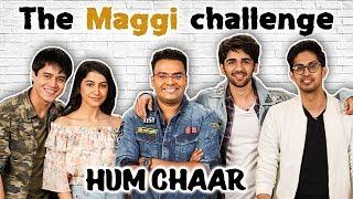 Spicy Maggi Challenge With The Hum Chaar Cast & Varun Inamdar