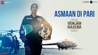 Asmaan Di Pari - Gunjan Saxena | Janhvi Kapoor | Jyoti Nooran | Amit Trivedi | Kausar Munir
