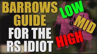 Low/Med/High Level Barrows Guide For The RuneScape Idiot [OSRS 2019]