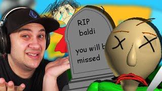 I KILLED BALDI...   Baldi's Basics