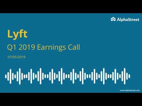 LYFT Stock | Lyft Q1 2019 Earnings Call