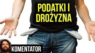 Fala Drożyzny i Podatków w Polsce - Więcej Pieniędzy za Jedzenie Prąd Gaz Paliwo  Analiza Komentator