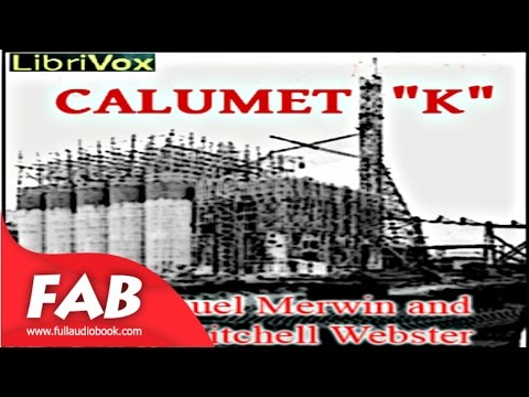 "Calumet ""K"" Full Audiobook by Samuel MERWIN by Action & Adventure Fiction Audiobook"
