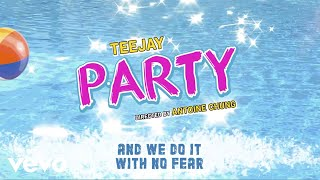Teejay - Party (Official Lyric Video)