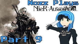 Nozz Plays | Nier: Automata [Part 9] ADAM AND EVE!