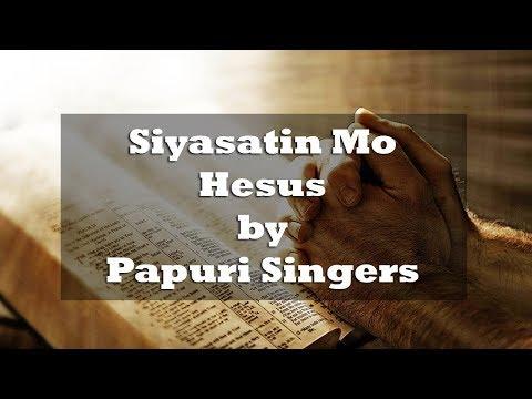 Siyasatin Mo Hesus by Papuri Singers