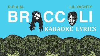 D.R.A.M. - BROCCOLI (feat. LIL YACHTY) KARAOKE COVER LYRICS