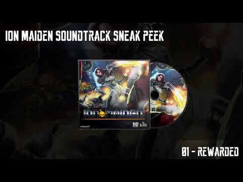 Ion Maiden Soundtrack Sneak Peek - 01 Rewarded