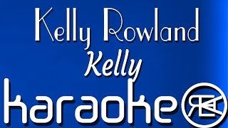Kelly Rowland - Kelly | Karaoke Lyrics Instrumental