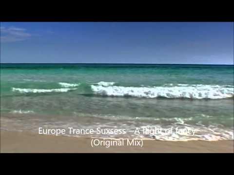 Europe Trance Suxess A flight of fancy (Original Mix) Deep House