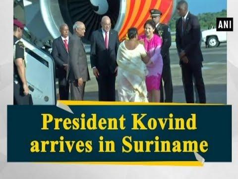 President Kovind arrives in Suriname - ANI News