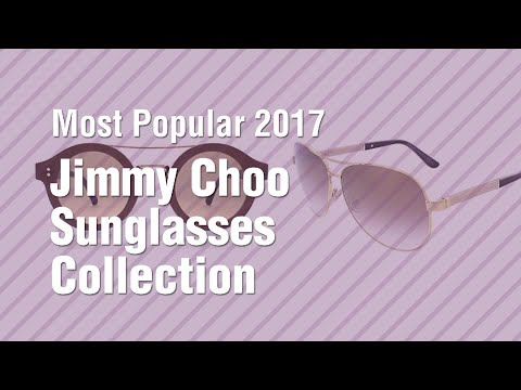 Jimmy Choo Sunglasses Collection // Most Popular 2017