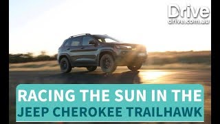 Racing The Sun In The 2018 Jeep Cherokee Trailhawk   Drive.com.au