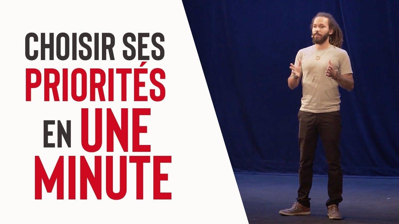 COMMENT CHOISIR SES PRIORITÉS EN 1 MINUTE ! (conférence de développement  personnel) - YouTube