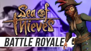 BATTLE ROYALE in SEA OF THIEVES?!?