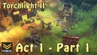 Torchlight 2: Act 1 - Part 1 (Gameplay)