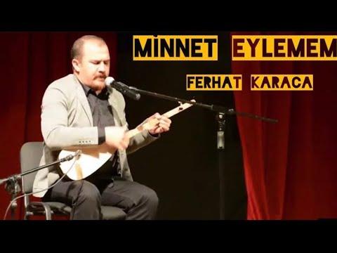 Minnet Eylemem / Ferhat Karaca