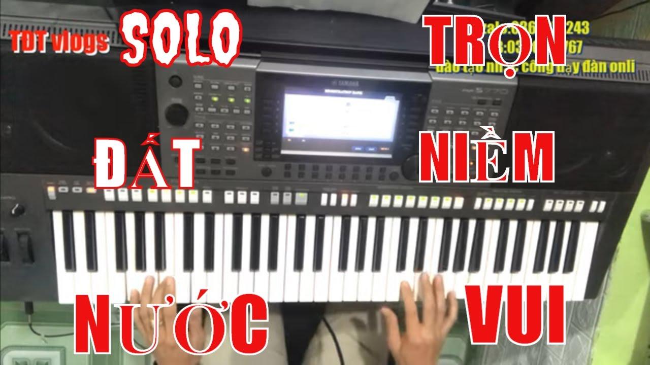 hướng dẫn solo nốt đất nước trọn niềm vui organ dễ học|TĐT vlogs