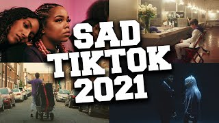 Sad Tik Tok Songs 2021 April ☹️ Best Sad Tik Tok Music 2021 Playlist