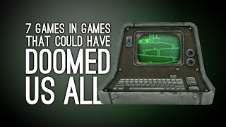 7 Games Within Games That Could Have Doomed Us All