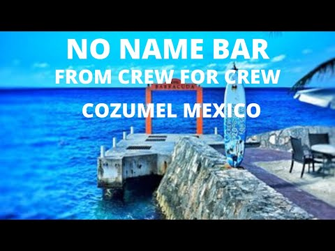 Cozumel Mexico -No Name Bar