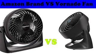 AmazonBasics 7-Inch Fan VS Vornado 133 Compact Air Circulator Fan