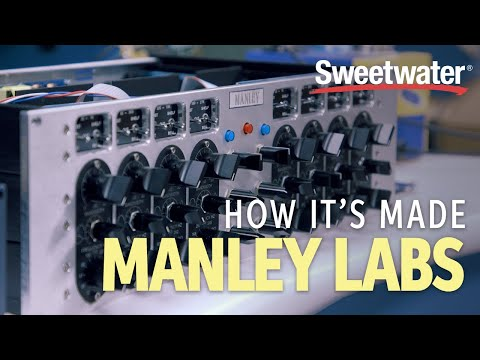 How It's Made -- Manley Labs