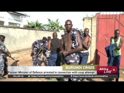 Burundi former Minister of Defence arrested in connection with coup attempt