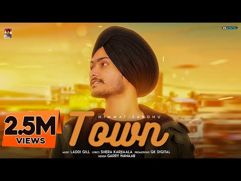 TOWN - HIMMAT SANDHU (Full Song) Latest Punjabi Songs 2018 | GK.DIGITAL