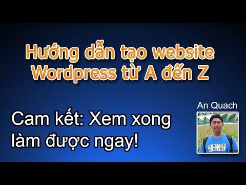 Hướng dẫn làm website bằng Wordpress từ A đến Z (Xem xong làm được ngay website)