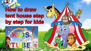 Tent drawing for kids | Learn to draw for kids | Kidstube