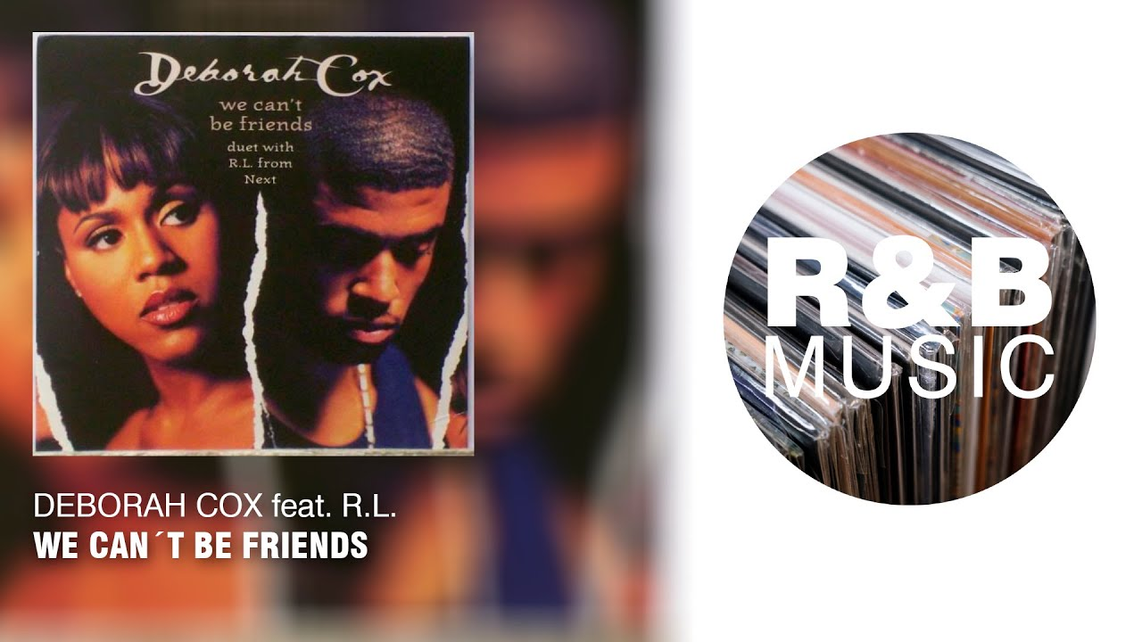 Download Deborah Cox feat. R.L. - We Can´t Be Friends (with lyrics)