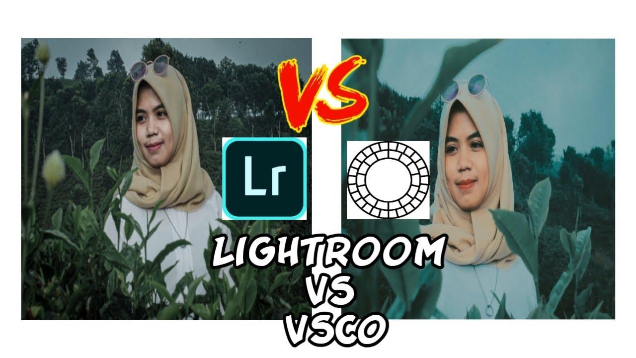 Tutorial VSCO VS LIGHTROOM ! Mana Aplikasi Edit Foto Terbaik di Android - YouTube