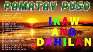 OPM Trending Pamatay Puso Tagalog Love Songs 2020 - Tagalog Love Songs Collection HD - OPM Songs HD
