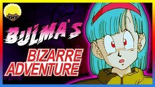 Bulma's Bizarre Adventure In Dragon Ball