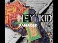 Hey Kid - Damaged