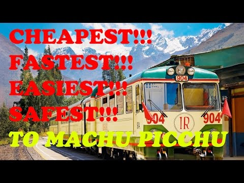 DIY E001 - How to get to Machu Picchu, cheapest, easiest and fastest from Cusco & Tips