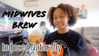 How I Induced Labor Naturally With Midwives Brew