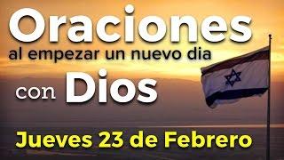 Oraciones al empezar un nuevo día con Dios | Jueves 23 de Febrero