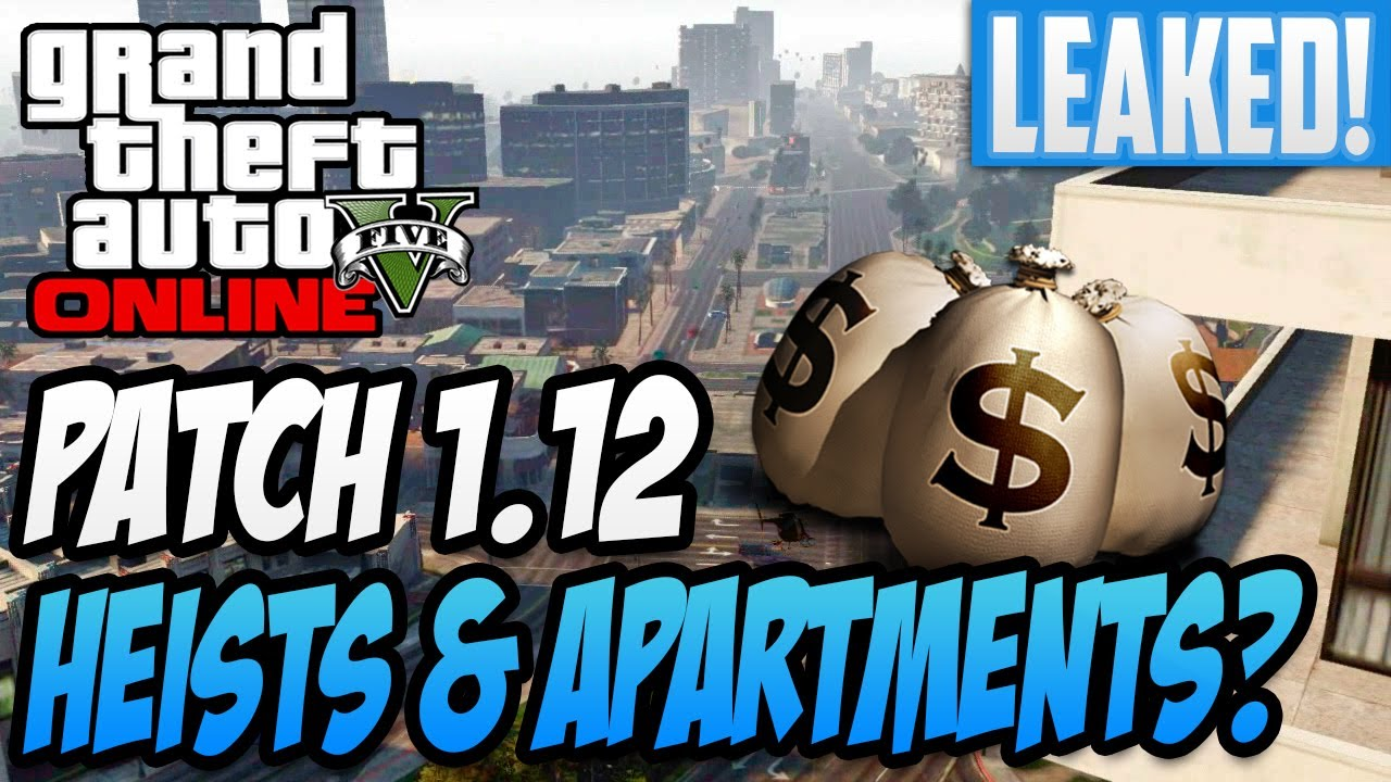 GTA 5 Online - Patch 1.12 Leaked! Heist & New Apartment ...
