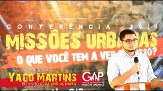 Missões Urbanas e a Igreja Local - Yago Martins