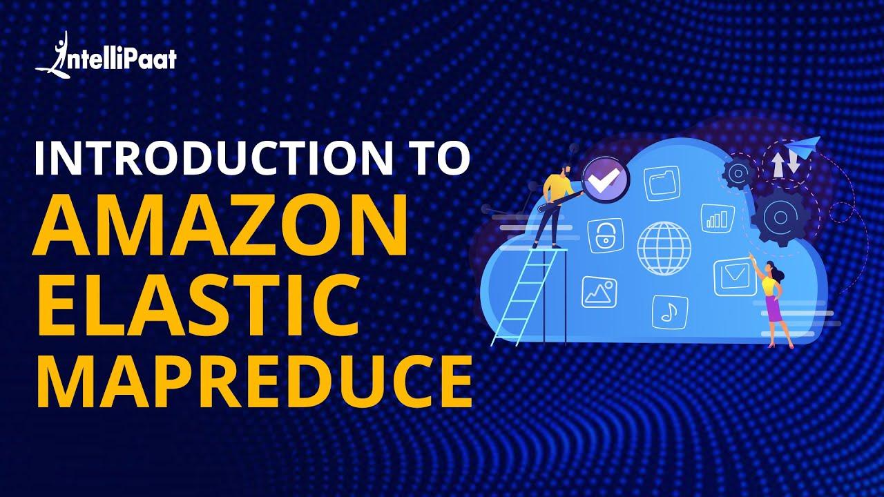 Introduction to Amazon Elastic MapReduce | Big Data Application on AWS | Intellipaat