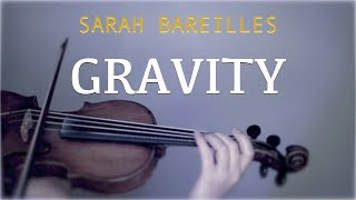 Sara Bareilles - Gravity for violin and piano (COVER)