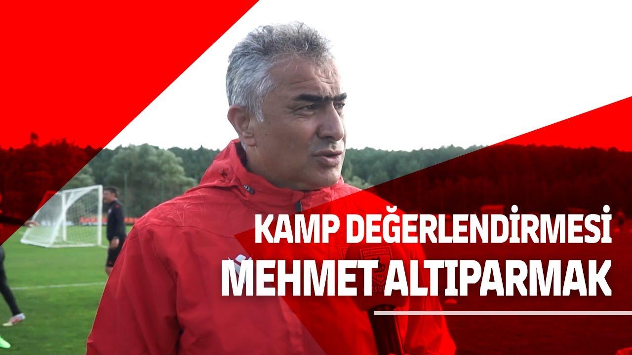 Teknik Direktörümüz Mehmet Altıparmak Kampı Değerlendirdi