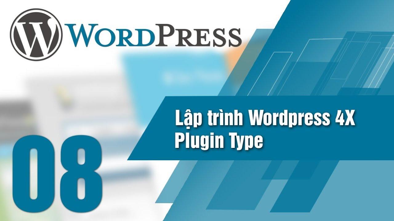Lập Trình WordPress 4x – Bài 08 Plugin Type
