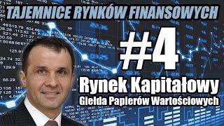 Rynek kapitałowy i Giełda Papierów Wartościowych - TAJEMNICE RYNKÓW FINANSOWYCH odc. 4