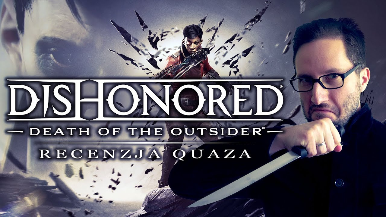 Dishonored: Death of the Outsider – recenzja quaza